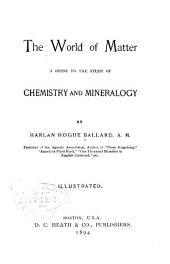 The World of Matter: A Guide to the Study of Chemistry and Mineralogy