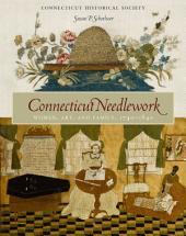 Connecticut Needlework: Women, Art, and Family, 1740–1840