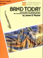 BAND TODAY a band method for full band classes, like-instrument classes or individual instruction
