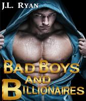 Bad Boy Romance: Bad Boys And Billionaires: A Sexy Bad Boy Billionaire Romance