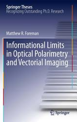 Informational Limits In Optical Polarimetry And Vectorial Imaging Book PDF