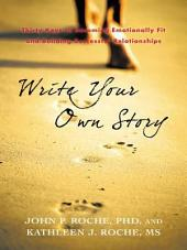 Write Your Own Story: Thirty Keys to Becoming Emotionally Fit and Building Successful Relationships