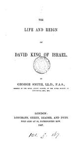 The Life and Reign of David, King of Israel