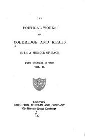 The Poetical Works of Coleridge and Keats: With a Memoir of Each ...