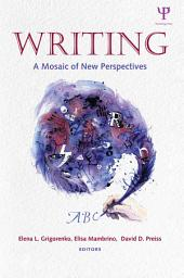 Writing: A Mosaic of New Perspectives