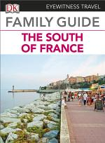 Eyewitness Travel Family Guide to France: The South of France