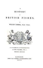 A History of British Fishes: Illustrated by 500 Wood Engravings, Volume 1