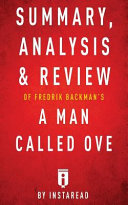 Summary  Analysis   Review of Fredrik Backman s a Man Called Ove by Instaread