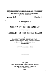 A History of Military Government in Newly Acquired Territory of the United States