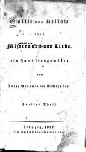 Emilie von Rellow: oder, Misstrauen und Liebe ; ein Familiengemälde, Band 2