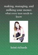Making, Managing, and Milking Your Money