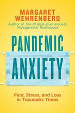 Pandemic Anxiety: Fear, Stress, and Loss in Traumatic Times