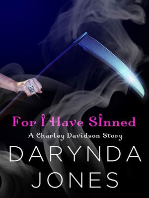 For I Have Sinned  A Charley Davidson Story