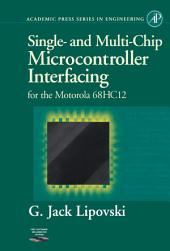 Single and Multi-Chip Microcontroller Interfacing: For the Motorola 6812