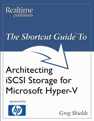 The Shortcut Guide to Architecting iSCSI Storage for Microsoft Hyper-V
