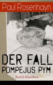 Der Fall Pompejus Pym (Krimi-Klassiker) - Vollständige Ausgabe: Die Abenteuer des Privatdetektivs Joe Jenkins