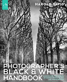 The Photographer S Black And White Handbook