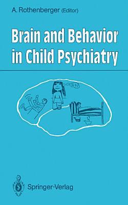 Brain and Behavior in Child Psychiatry