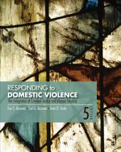 Responding to Domestic Violence: The Integration of Criminal Justice and Human Services, Edition 5