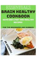 Essentials Brain Healthy Cookbook