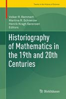 Historiography of Mathematics in the 19th and 20th Centuries PDF