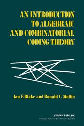 An Introduction to Algebraic and Combinatorial Coding Theory