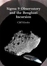 Sigma 9 Observatory and the Benghazi Incursion
