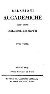 Relazioni accademiche dell'abate Melchior Cesarotti: Volume 3