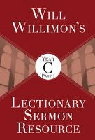 Will Willimons Lectionary Sermon Resource  Year C Part 1 PDF