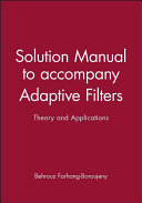 Solution Manual to accompany Adaptive Filters  Theory and Applications PDF
