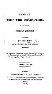 Female Scripture Characters; exemplifying female virtues. ... Tenth edition