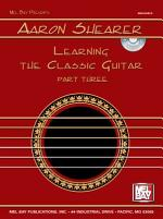Aaron Shearer Learning the Classic Guitar Part 3