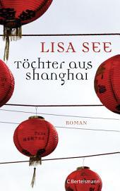 Töchter aus Shanghai: Roman