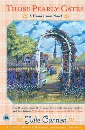 Those Pearly Gates: A Homegrown Novel