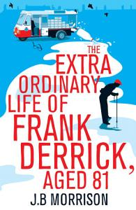 The Extra Ordinary Life of Frank Derrick  Age 81 Book