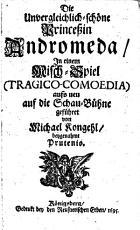 Die Unvergleichlich sch  ne Prince  in Andromeda  In einem Misch Spiel  Tragicocomoedia  aufs neu auf die Schau B  hne gef  hret von     beygenahmt Prutenio PDF