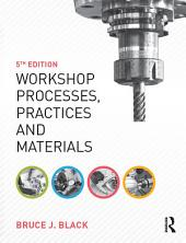 Workshop Processes, Practices and Materials, 5th ed: Edition 5