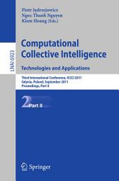 Computational Collective IntelligenceTechnologies and Applications: Third International Conference, ICCCI 2011, Gdynia, Poland, September 21-23, 2011, Proceedings, Part 2