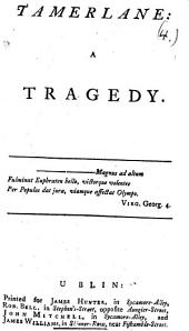 Tamerlane: a tragedy. [The dedicatory epistle signed: N. Rowe.]