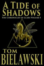 A Tide of Shadows: An Epic Fantasy Series, The Chronicles of Llars Volume I