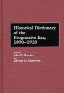 Historical Dictionary Of The Progressive Era 1890 1920