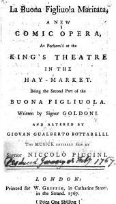 La Buona Figliuola Maritata. La Buona Figliuola Maritata, a new comic opera ... Being the second part of the Buona Figliuola ... altered by G. G. Bottarelli, etc. Ital. & Eng