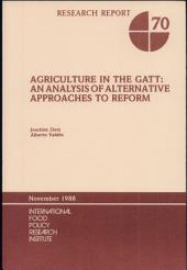 Agriculture in the GATT: An Analysis of Alternative Approaches to Reform