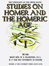 Studies on Homer and the Homeric Age  Volume 1  of 3  PDF