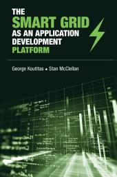 The Smart Grid as an Application Development Platform