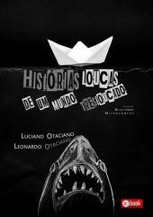 HistÓrias Loucas De Um Mundo Tresloucado