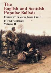 The English and Scottish Popular Ballads: Volume 2