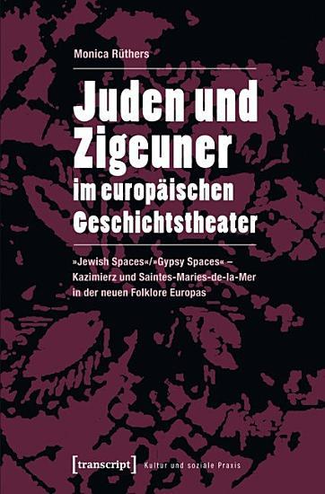 Juden und Zigeuner im europ  ischen Geschichtstheater PDF