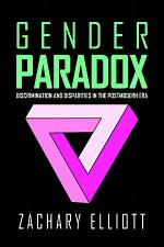 The Gender Paradox: Discrimination and Disparities in the Postmodern Era