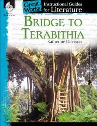 Bridge to Terabithia  An Instructional Guide for Literature PDF